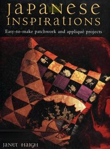 Japanese Inspirations: Easy-to-Make Patchwork and Applique Projects