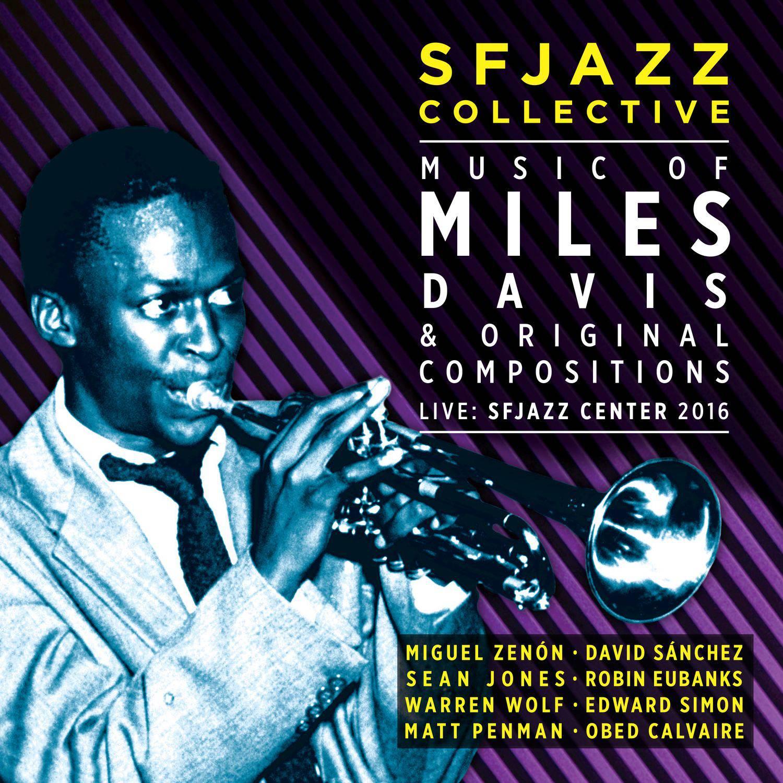 SFJAZZ Collective - Music of Miles Davis & Original Compositions Live: SFJazz Center 2016 (2CD) (2017)