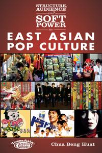 Structure, Audience and Soft Power in East Asian Pop Culture (TransAsia: Screen Cultures)