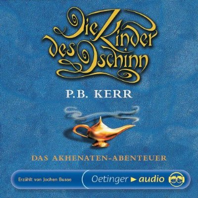 P. B. Kerr - Die Kinder des Dschinn - Das Akhenaten-Abenteuer [Band 1]
