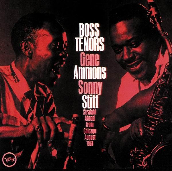 Gene Ammons & Sonny Stitt - Boss Tenors: Straight Ahead from Chicago August 1961 (1962) [Reissue 1992]