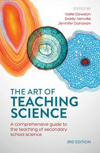The Art of Teaching Science: A comprehensive guide to the teaching of secondary school science, 3rd Edition