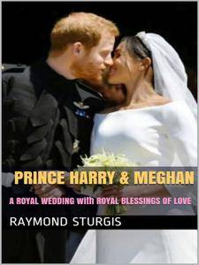 Prince Harry & Meghan: A Royal Wedding with Royal Blessings of Love [Audiobook]