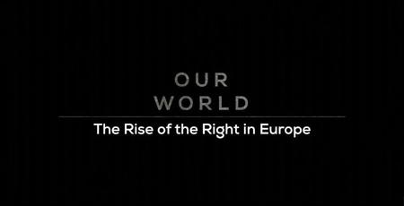 BBC Our World - The Rise of the Right in Europe (2019)