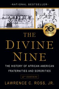 The Divine Nine The History of African American Fraternities and Sororities, 2nd Edition