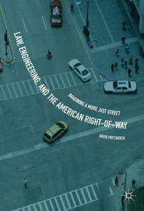 Law, Engineering, and the American Right-of-Way: Imagining a More Just Street (Repost)