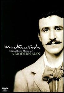 BBC - Charles Rennie Mackintosh - A Modern Man (2008)