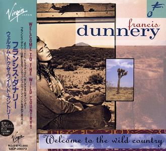 Francis Dunnery - Welcome To The Wild Country (1991) {Virgin Japan}