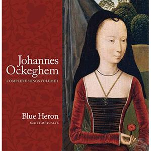 Blue Heron - Johannes Ockeghem Complete Songs Vol.1 (2019)