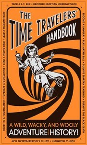 The Time Travelers' Handbook: A Wild, Wacky, and Wooly Adventure Through History! (repost)