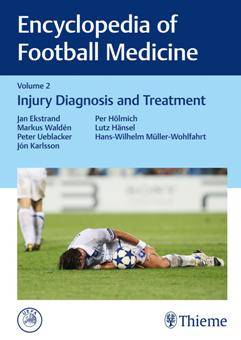 Encyclopedia of Football Medicine, Volume 2 : Injury Diagnosis and Treatment