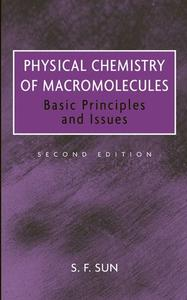 Physical Chemistry of Macromolecules: Basic Principles and Issues (Repost)
