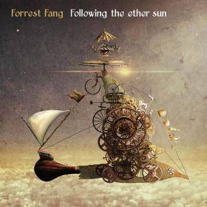 Forrest Fang - Following The Ether Sun (2017)