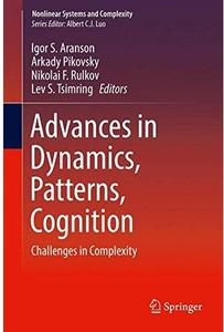 Advances in Dynamics, Patterns, Cognition: Challenges in Complexity [Repost]
