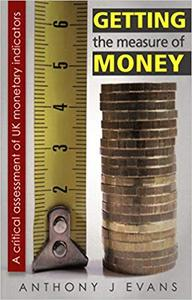 Getting the Measure of Money: A Critical Assessment of UK Monetary Indicators