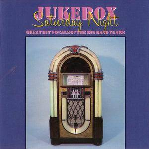 VA - Jukebox Saturday Night: Great Hit Vocals Of The Big Band Years (1988)