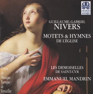 Guillaume-Gabriel Nivers - Motets & Hymnes de l'Église - Les Demoiselles de Saint-Cyr, Emmanuel Mandrin (1997) {Astrée E8621}