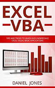 Excel VBA: Tips and Tricks to Learn and Understand Excel VBA for Business Analysis [Kindle Edition]