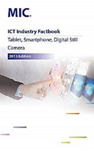ICT Industry Factbook: Tablet, Smartphone, Digital Still Camera