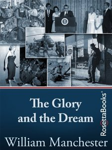 The Glory and the Dream: A Narrative History of America, 1932-1972 (Repost)