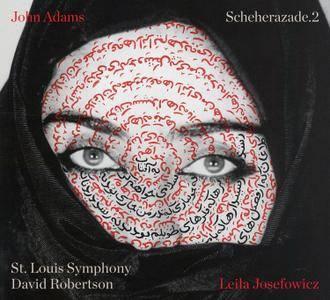 Leila Josefowicz, St. Louis SO, David Robertson - John Adams: Scheherazade.2 (2016)