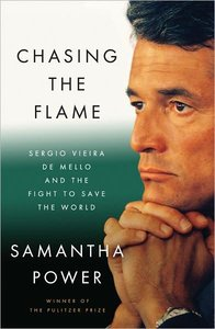 Samantha Power - Chasing the Flame: One Man's Fight to Save the World