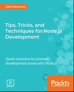Tips, Tricks, and Techniques for Node.js Development