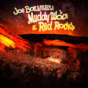 Joe Bonamassa - Muddy Wolf At Red Rocks (2015) [BDRip FLAC 24-bit/48kHz]