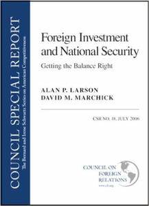 Foreign Investment and National Security: Getting the Balance Right (Bernard and Irene Schwartz Series on American Competitiven
