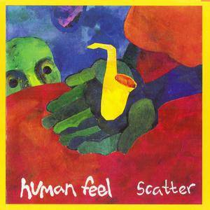 Human Feel - Scatter (1992) {GM Recordings}