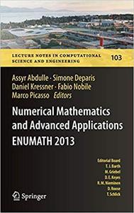 Numerical Mathematics and Advanced Applications - ENUMATH 2013: Proceedings of ENUMATH 2013, the 10th European Conferenc Ed 201