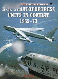 B-52 Stratofortress Units in Combat 1955-1973 (Osprey Combat Aircraft 043) (repost)
