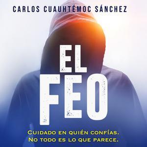 «El feo» by Carlos Cuauhtémoc Sánchez