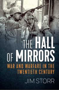 The Hall of Mirrors : War and Warfare in the Twentieth Century