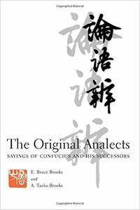 The Original Analects: Sayings of Confucius and His Successors (repost)