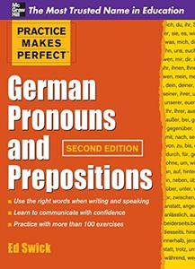 Practice Makes Perfect: German Pronouns and Prepositions, 2nd Edition