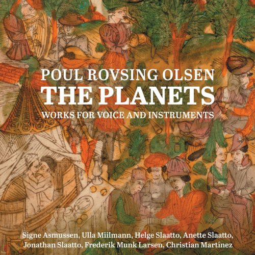 Anette Slaatto & Signe Asmussen - Poul Rovsing Olsen: The Planets – Works for Voice & Instruments (2018)