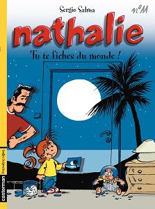 Nathalie - Tome 11 - Tu te Fiches du Monde!
