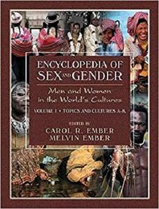 Encyclopedia of Sex and Gender: Men and Women in the World's Cultures Topics and Cultures (2 Volumes)
