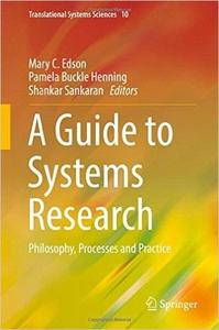 A Guide to Systems Research: Philosophy, Processes and Practice [Repost]