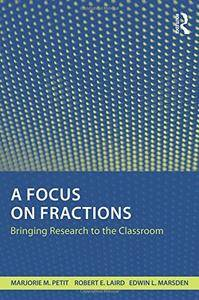 A Focus on Fractions: Bringing Research to the Classroom (repost)