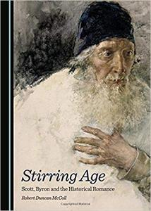 Stirring Age: Scott, Byron and the Historical Romance