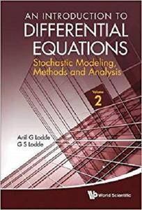 An Introduction To Differential Equations: Stochastic Modeling, Methods And Analysis (Volume 2)