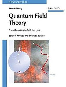 Quantum Field Theory: From Operators to Path Integrals (2nd edition) [Repost]