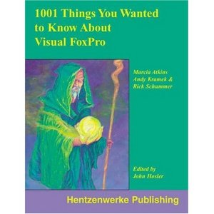 1001 Things You Always Wanted to Know About Visual FoxPro (Repost)