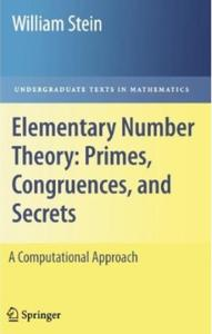 Elementary Number Theory: Primes, Congruences, and Secrets: A Computational Approach [Repost]