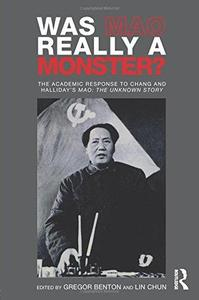 Was Mao Really a Monster?: The Academic Response to Chang and Halliday's ''Mao: The Unknown Story''