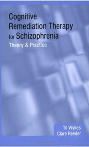 Cognitive Remediation Therapy for Schizophrenia: Theory and Practice