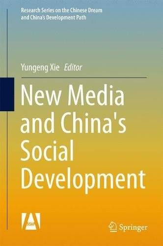 New Media and China's Social Development (Research Series on the Chinese Dream and China's Development Path)