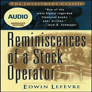 Reminiscences of a Stock Operator by Edwin Lefevre (Repost)